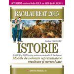 BACALAUREAT 2015  ISTORIE - MODELE DE SUBIECTE REPREZENTATIVE REZOLVATE SI NEREZOLVATE