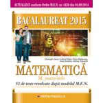BACALAUREAT 2015 MATEMATICA M_MATE-INFO - 50 DE TESTE REZOLVATE DUPA MODELUL MEN