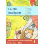 Caietul inteligent - Literatura. Limba romana. Comunicare, clasa a VII-a, semestrul I