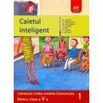 Caietul inteligent. Literatură, limba română, comunicare. Pentru clasa a V-a. Semestrul I