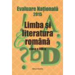 Evaluare Nationala 2015 - Limba si literatura romana - Clasa a VIII-a (coordonator Monica Halaszi)
