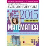 EVALUAREA NATIONALA 2015 MATEMATICA CONSOLIDARE -NOTIUNI TEORETICE SI TESTE DUPA MODELUL MEN - CLASA A VIII-A