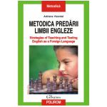 Metodica predarii limbii engleze. Strategies of Teaching and Testing English as a Foreign Language