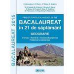 BACALAUREAT GEOGRAFIE 2015 in 21 de saptamani