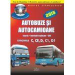 Autocamioane si Autobuze 2015 - teorie+intrebari explicate + CD cu teorie si 750 de intrebari  - cat.C,CE,D,C1,D1