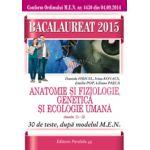 BACALAUREAT 2015  ANATOMIE SI FIZIOLOGIE, GENETICA SI ECOLOGIE UMANA. CLASELE XI-XII