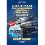 Chestionare Categoria B 2015 - Pentru verificarea cunostintelor de legislatie rutiera si intrebari de mecanica (contine CD interactiv)