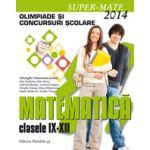 MATEMATICA. OLIMPIADE SI CONCURSURI SCOLARE 2014. CLASELE IX-XII