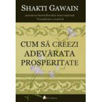 Cum sa creezi adevarata prosperitate
