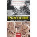 DEZASTRUL DE LA CERNOBÎL. Mărturii ale supravieţuitorilor