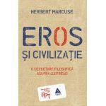 Eros şi civilizaţie. O cercetare filosofică asupra lui Freud