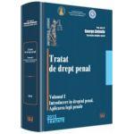 Tratat de drept penal. Vol. I. Introducere în dreptul penal. Aplicarea legii penale