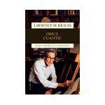 Omul cuantic Biografia ştiinţifică a lui Richard Feynman
