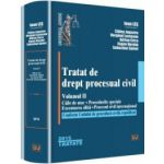 Tratat de drept procesual civil. Vol. II Caile de atac. Procedurile speciale. Executarea silita. Procesul civil international