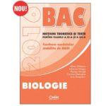 BACALAUREAT 2016 BIOLOGIE. Notiuni teoretice si teste pentru clasele a XI-a si a XII-a