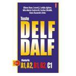 Teste DELF/DALF. Nivelurile A1, A2, B1, B2, C1 Contine CD
