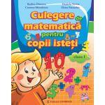 Culegere de matematică pentru copii isteţi - Clasa I