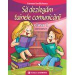 Să dezlegăm tainele comunicării - Clasa I - Semestrul I