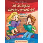 Să dezlegăm tainele comunicării - Clasa I - Semestrul II