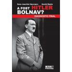 A fost Hitler bolnav? Diagnostic final