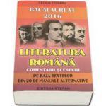 Bacalaureat 2016 - Literatura romana, comentarii si eseuri pe baza textelor din 20 de manuale alternative - Cecilia Stoleru