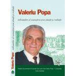 Valeriu Popa îndrumător al cunoaşterii prin ştiinţă şi credinţă
