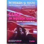 Intrebari si Teste 2016 - Curs de Legislatie Rutiera -Pentru Examenul de Conducere Auto