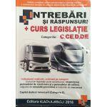 Intrebari si raspunsuri 2016 - Curs de legislatie - categoriile C, CE D, DE - Radulescu