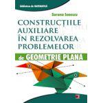 CONSTRUCTIILE AUXILIARE IN REZOLVAREA PROBLEMELOR DE GEOMETRIE PLANA