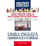 2500 TESTE-GRILA PENTRU ADMITEREA IN INVATAMANTUL SUPERIOR - LIMBA ENGLEZA - GRAMATICA SI VOCABULAR