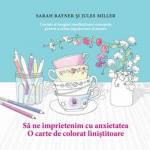Să ne împrietenim cu anxietatea - O carte de colorat liniştitoare