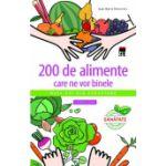 200 de alimente care ne vor binele