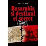 Basarabia si destinul ei secret