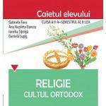 Religie. Cultul Ortodox - Caietul elevului clasa a II-a, semestrul al II-lea