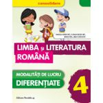 LIMBA SI LITERATURA ROMANA - CONSOLIDARE 2016 - MODALITATI DE LUCRU DIFERENTIATE. CLASA A IV-A