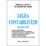 Legea contabilitatii si alte acte - editia a XIV-a - 8 martie 2016