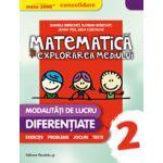 MATEMATICA SI EXPLORAREA MEDIULUI CONSOLIDARE 2016. MODALITATI DE LUCRU DIFERENTIATE. CLASA A II-A