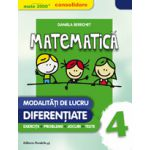 MATEMATICA CONSOLIDARE 2016. MODALITATI DE LUCRU DIFERENTIATE. CLASA A IV-A
