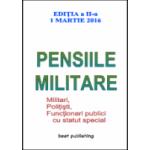 Pensiile militare - editia a II-a - 1 martie 2016
