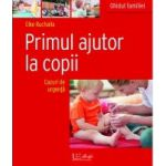 Primul ajutor la copii - Cazuri de urgenta