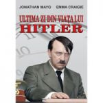 Ultima zi din viata lui Hitler - Jonathan Mayo
