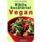 Biblia Bucatariei VEGAN - Ce inseamna sa fii Vegan