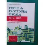 Codul de Procedura Fiscala 2015-2016 (cod+instructiuni) Aprilie 2016