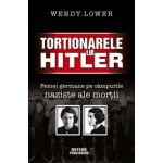 Torţionarele lui Hitler. Femei germane pe câmpurile naziste ale morţii