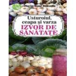 Usturoiul, ceapa, varza. Izvor de sanatate - Terapii alimentare