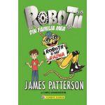 Roboţii o iau razna (Vol. 2 din seria Roboţii din familia mea)