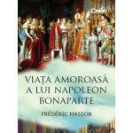 Viaţa amoroasă a lui Napoleon Bonaparte