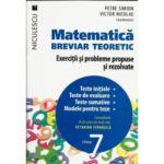 Matematică clasa a VII-a. Breviar teoretic cu exerciţii şi probleme propuse şi rezolvate. Teste initiale - Teste de evaluare - Teste sumative - Modele pentru teze 2016