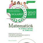 BACALAUREAT 2017 - MATEMATICA M_STIINTELE_NATURII, M_TEHNOLOGIC - 78 DE TESTE DUPA MODELUL M. E. N. C. S. (10 TESTE FARA SOLUTII)