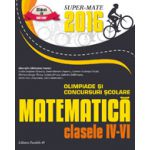 SUPER-MATE 2016 - MATEMATICA OLIMPIADE SI CONCURSURI SCOLARE - CLASELE IV-VI - Super Mate